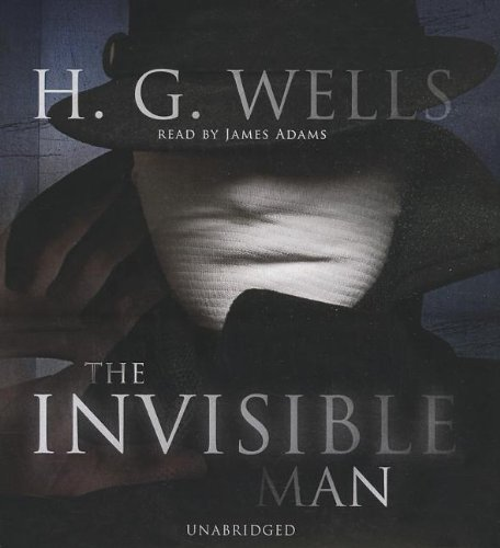 The Invisible Man: Wells, H. G./ Adams, James (Narrator)