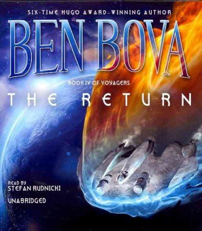 The Return (Voyagers Series, Book 4): Ben Bova