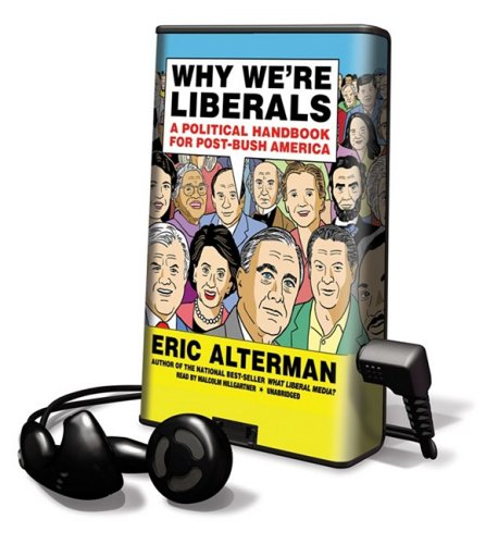 Why We're Liberals (Playaway Adult Nonfiction) (1433279134) by Eric Alterman