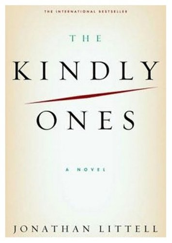 The Kindly Ones: Littell, Jonathan