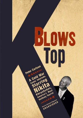 9781433279683: K Blows Top: A Cold War Comic Interlude, Starring Nikita Khrushchev, America's Most Unlikely Tourist
