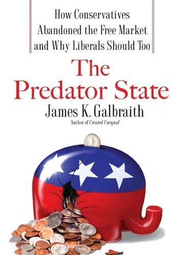 9781433287787: The Predator State: How Conservatives Abandoned the Free Market and Why Liberals Should Too