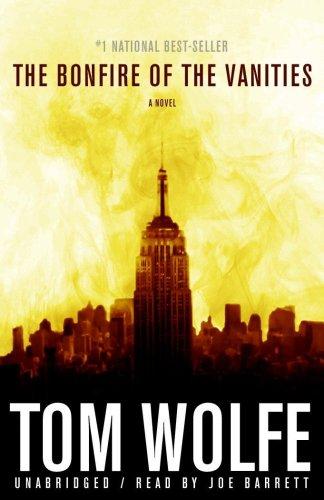 The Bonfire of the Vanities -: Tom Wolfe