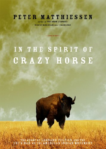 In the Spirit of Crazy Horse: The Story of Leonard Peltier and the FBI's War on the American Indian Movement (9781433288616) by Peter Matthiessen