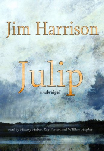 Julip (Library Edition) (1433290995) by Jim Harrison