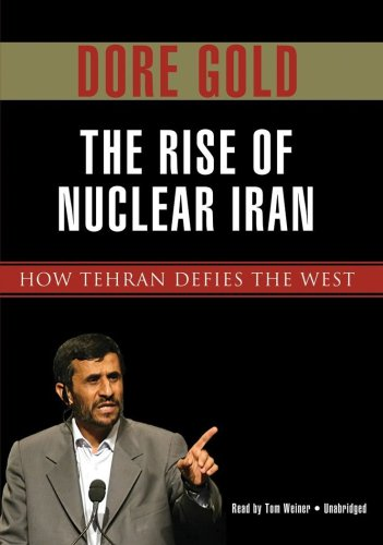 The Rise of Nuclear Iran: How Tehran Defies the West (Library Edition) (1433291967) by Dore Gold