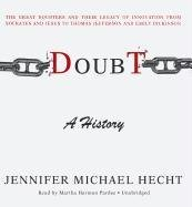 9781433292729: Doubt: A History: The Great Doubters and Their Legacy of Innovation from Socrates and Jesus to Thomas Jefferson and Emily Dickinson