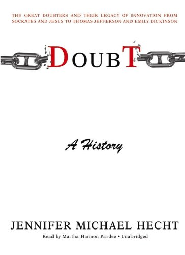 9781433292736: Doubt: A History: The Great Doubters and Their Legacy of Innovation from Socrates and Jesus to Thomas Jefferson and Emily Dickinson