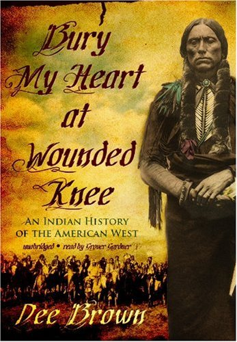 9781433293405: Bury My Heart at Wounded Knee: An Indian History of the American West (Library Edition)