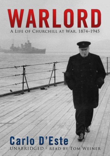 Warlord: A Life of Winston Churchill at War, 1874 -1945 (Part 1 of 2 parts)(Library Edition) (1433293641) by Carlo D'Este