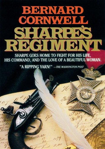 Sharpe's Regiment - Richard Sharpe and the Invasion of France, June to November 1813: Bernard ...