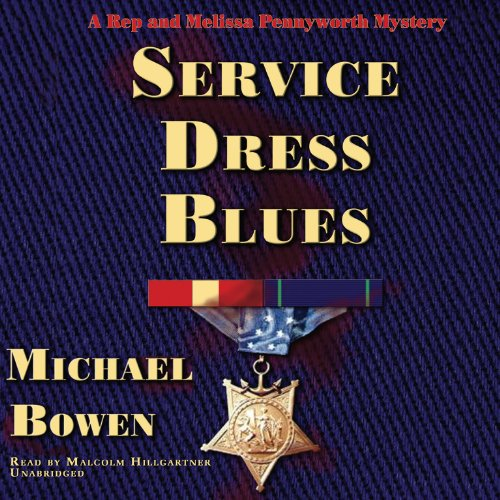 Service Dress Blues (Rep and Melissa Pennyworth Mysteries, Book 5) (Rep & Melissa Pennyworth) (9781433294532) by Michael Bowen