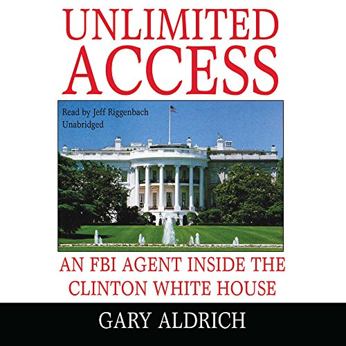 9781433295393: Unlimited Access: An FBI Agent Inside the Clinton White House
