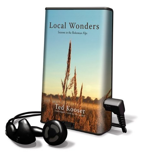 Local Wonders: Seasons in the Bohemian Alps [With Earbuds] (Playaway Adult Nonfiction) (1433296128) by Ted Kooser