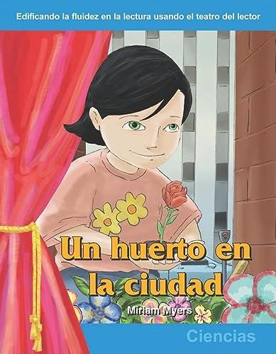 9781433300158: Un huerto en la cuidad: Grades 1-2 (Building Fluency Through Reader's Theater)