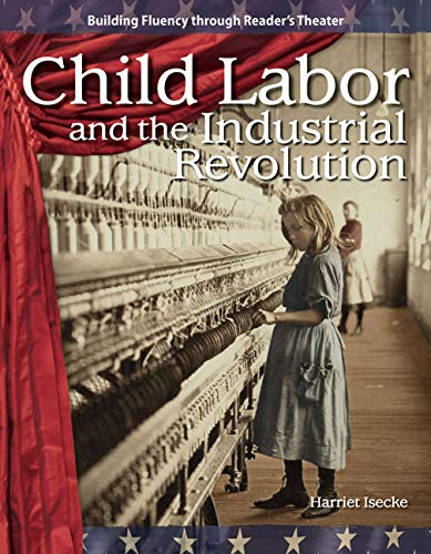 9781433305481: Child Labor and the Industrial Revolution: The 20th Century (Building Fluency Through Reader's Theater)