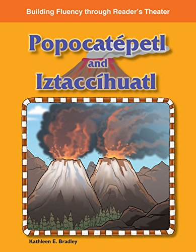 9781433311505: Teacher Created Materials - Reader's Theater: Popocatépetl and Iztaccíhuatl - Grades 2-4 - Guided Reading Level I - S (Building Fluency Through Reader's Theater)