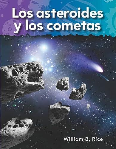Los asteroides y los cometas (Asteroids and Comets) (Spanish Version) (Science Readers: A Closer ...