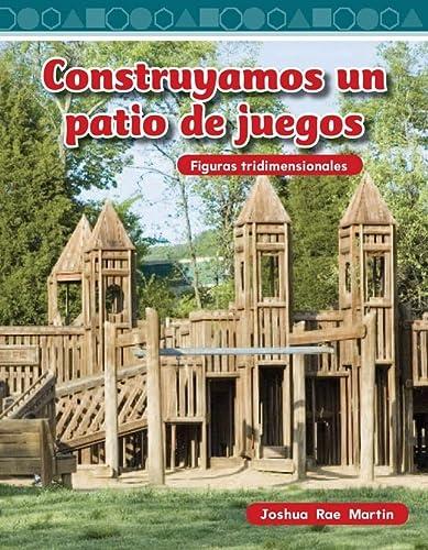 9781433327476: Construyamos Un Patio de Juegos (Building a Playground) (Spanish Version) (Nivel 2 (Level 2)) (Figuras Tridimensionales)