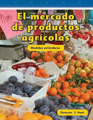 9781433327506: El mercado de productos agrícolas (Farmers Market) (Spanish Version) (Mathematics Readers) (Spanish Edition)