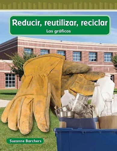9781433327513: Reducir, reutilizar, reciclar (Reduce, Reuse, Recycle) (Spanish Version) (Mathematics Readers) (Spanish Edition)