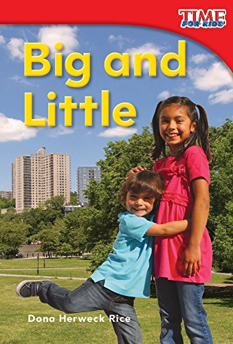 Big and Little TIME for Kids Nonfiction: Dona Herweck Rice