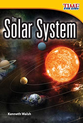 The Solar System (TIME for Kids Nonfiction Readers): Kenneth Walsh