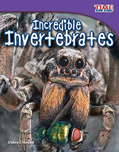 9781433336607: Teacher Created Materials - TIME For Kids Informational Text: Incredible Invertebrates - Grade 3 - Guided Reading Level N (Time for Kids Nonfiction Readers)