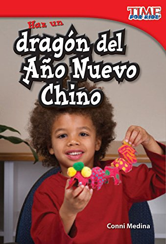 9781433344268: Haz Un Dragon del Ano Nuevo Chino (Make a Chinese New Year Dragon) (Spanish Version) (Upper Emergent) (Time for Kids Nonfiction Readers)