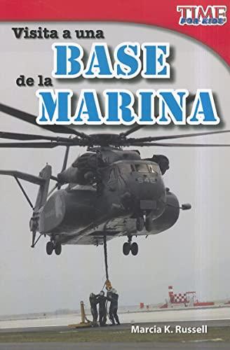 Teacher Created Materials - TIME For Kids Informational Text: Visita a una base de la Marina (A ...