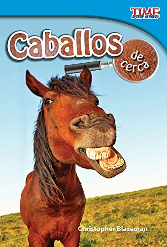 9781433344442: Caballos de cerca (Horses Up Close) (Spanish Version) (TIME FOR KIDS® Nonfiction Readers) (Spanish Edition)