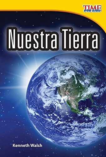 9781433344527: Nuestra Tierra (Our Earth) (Spanish Version) (TIME FOR KIDS® Nonfiction Readers) (Spanish Edition)
