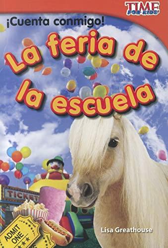 9781433344589: Cuenta Conmigo! La Feria de La Escuela (Count Me In! School Carnival) (Spanish Version) (Early Fluent Plus) (TIME For Kids Nonfiction Readers)