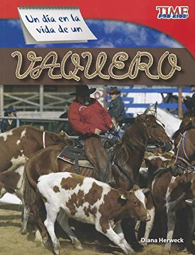 9781433344640: Un día en la vida de un vaquero (A Day in the Life of a Cowhand) (Spanish Version) (TIME FOR KIDS® Nonfiction Readers) (Spanish Edition)