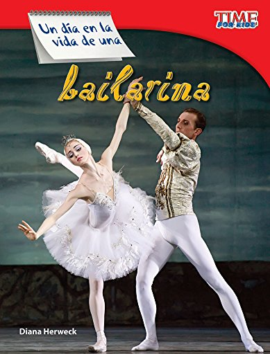 9781433344657: Un día en la vida de una bailarina (A Day in the Life of a Ballet Dancer) (Spanish Version) (TIME FOR KIDS® Nonfiction Readers) (Spanish Edition)