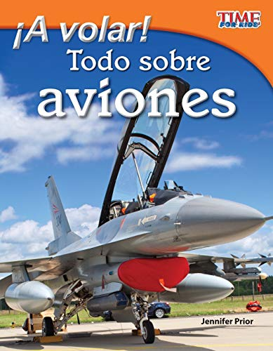 9781433344701: Teacher Created Materials - TIME For Kids Informational Text: ¡A volar! Todo sobre aviones (Take Off! All About Airplanes) - Grade 3 - Guided Reading ... Readers: Level 3.2) (Spanish Edition)