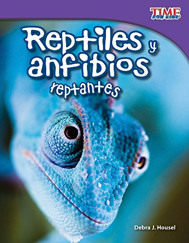 9781433344749: Reptiles y anfibios reptantes (Slithering Reptiles and Amphibians) (Spanish Version) (TIME FOR KIDS® Nonfiction Readers) (Spanish Edition)