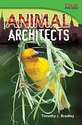 9781433348228: Teacher Created Materials - TIME For Kids Informational Text: Animal Architects - Grade 4 - Guided Reading Level Q