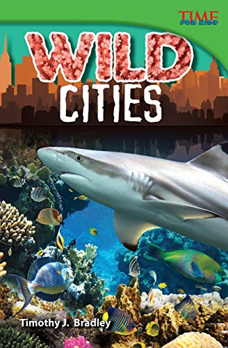 9781433348235: Wild Cities (TIME FOR KIDS® Nonfiction Readers)