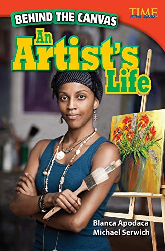 9781433348266: Behind the Canvas: An Artist's Life (TIME FOR KIDS® Nonfiction Readers)