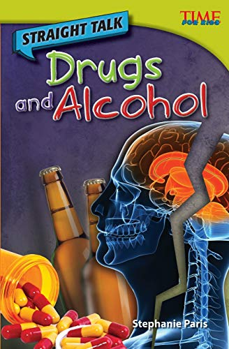 Straight Talk Alcohol and Drugs Time for Kids Nonfiction Readers Level 4.5: Stephanie Paris