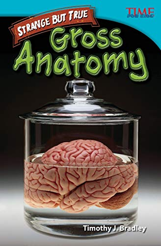 9781433348600: Strange but True: Gross Anatomy (TIME FOR KIDS® Nonfiction Readers)