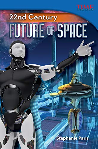 9781433349010: 22nd Century: Future of Space (TIME FOR KIDS® Nonfiction Readers)