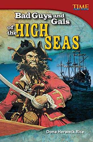 9781433349027: Teacher Created Materials - TIME For Kids Informational Text: Bad Guys and Gals of the High Seas - Grade 5 - Guided Reading Level T
