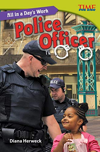 9781433349058: All in a Day's Work: Police Officer (TIME FOR KIDS® Nonfiction Readers)