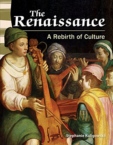 The Renaissance: A Rebirth of Culture (Primary Source Readers): Kuligowski, Stephanie