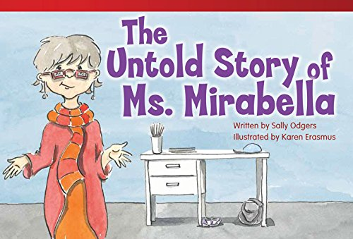 The Untold Story of Ms. Mirabella (Read! Explore! Imagine! Fiction Readers): Sally Odgers
