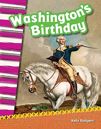 Teacher Created Materials - Primary Source Readers: Washington's Birthday - Grade 2 - Guided ...