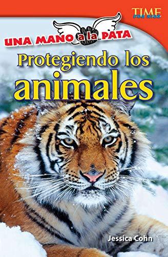 9781433371004: Una Mano a la Pata: Protegiendo A los Animales = A Hand to the Paw (Una Mano a La Pata / Time for Kids Nonfiction Readers)