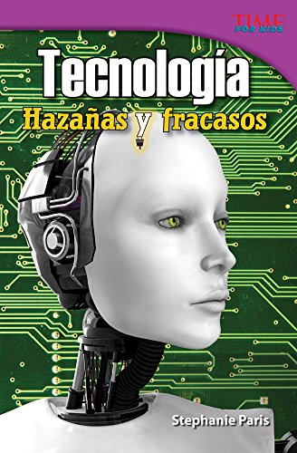 9781433371028: Tecnología: Hazañas y fracasos (Technology: Feats and Failures) (Spanish Version) (TIME FOR KIDS® Nonfiction Readers) (Spanish Edition)